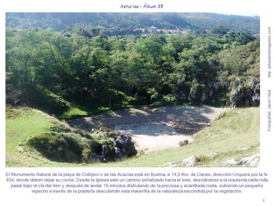 8 Asturias - Álbum 35 Fotografías: Javier Vidal http: asturiasenimagenes.com El Monumento Natural de la playa de Cobijero o de las Acacias está en Bue