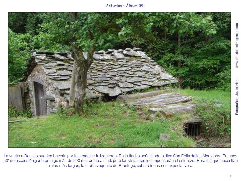 Fotografías: Javier Vidal www.asturiasenimagenes.com 11 Asturias - Álbum 59 La vuelta a Besullo pueden hacerla por la senda de la izquierda.