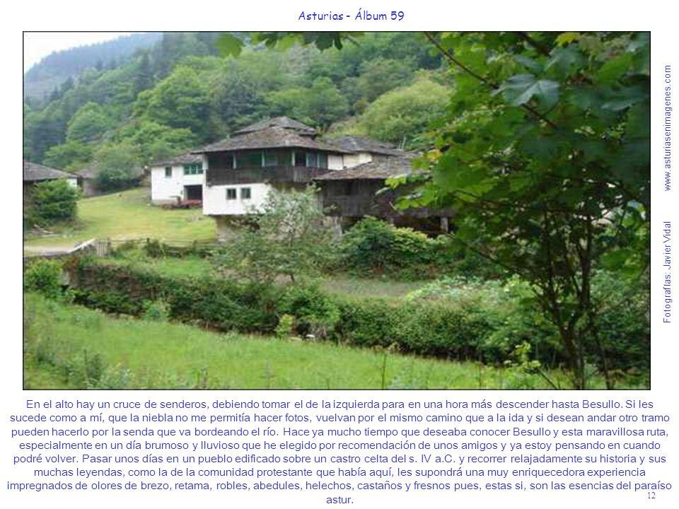 Fotografías: Javier Vidal www.asturiasenimagenes.com 12 Asturias - Álbum 59 En el alto hay un cruce de senderos, debiendo tomar el de la izquierda para en una hora más descender hasta Besullo.