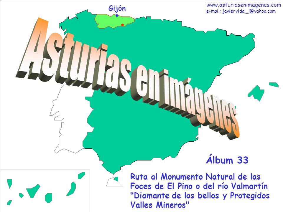 1 Asturias - Álbum 33 Gijón Ruta al Monumento Natural de las Foces de El Pino o del río Valmartín Diamante de los bellos y Protegidos Valles Mineros Álbum 33 www.asturiasenimagenes.com e-mail: javiervidal_l@yahoo.com