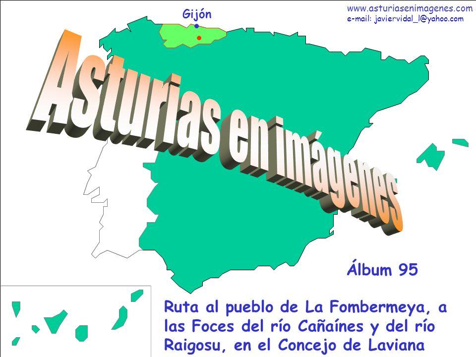 12 Asturias - Álbum 95 Fotografías: Javier Vidal http: asturiasenimagenes.com He atravesado la Foz de Covellayo y la senda hormigonada que cruzando el río les llevaría a Los Tornos, que les muestro en la foto a media ladera.