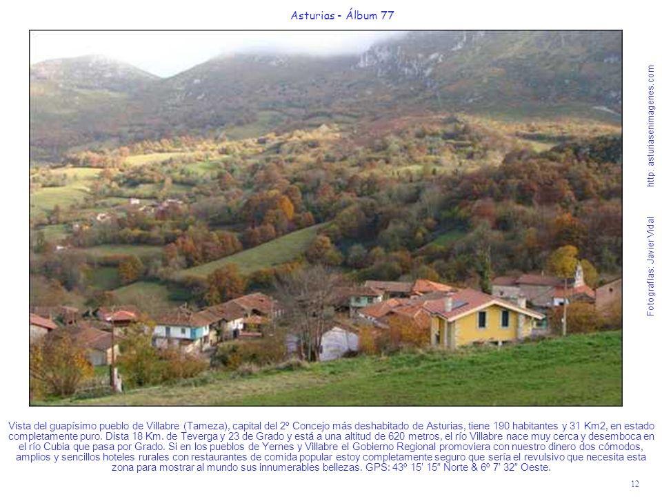 12 Asturias - Álbum 77 Fotografías: Javier Vidal http: asturiasenimagenes.com Vista del guapísimo pueblo de Villabre (Tameza), capital del 2º Concejo