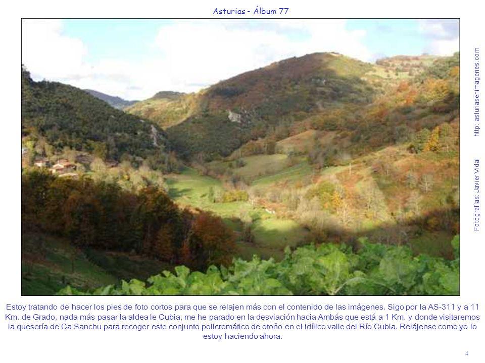 4 Asturias - Álbum 77 Fotografías: Javier Vidal http: asturiasenimagenes.com Estoy tratando de hacer los pies de foto cortos para que se relajen más c