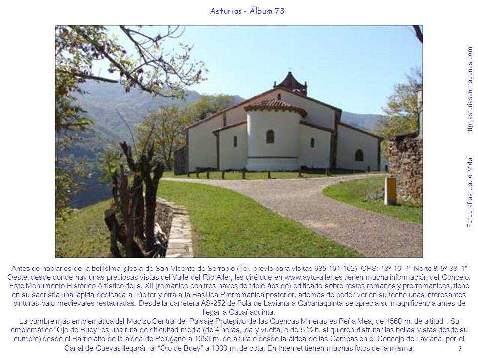 3 Asturias - Álbum 73 Fotografías: Javier Vidal http: asturiasenimagenes.com Antes de hablarles de la bellísima iglesia de San Vicente de Serrapio (Te