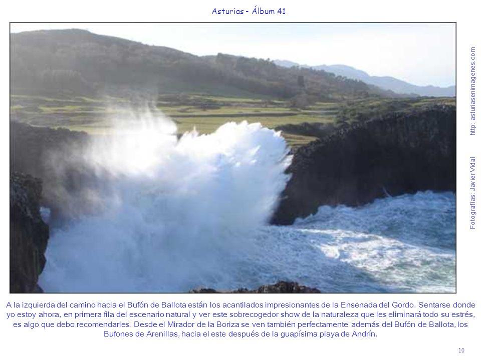 10 Asturias - Álbum 41 Fotografías: Javier Vidal http: asturiasenimagenes.com A la izquierda del camino hacia el Bufón de Ballota están los acantilado