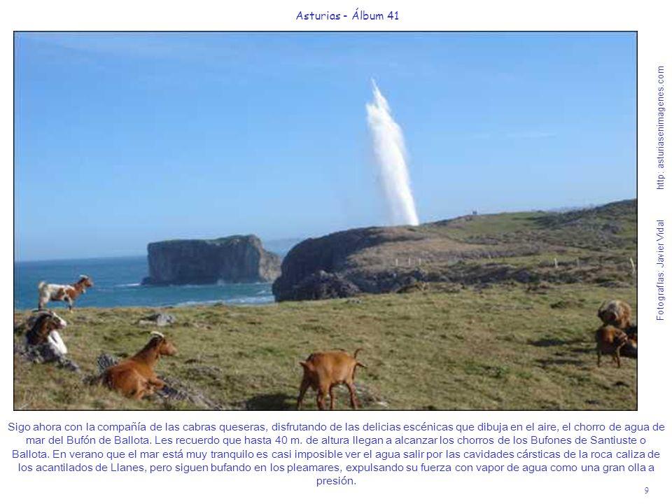 10 Asturias - Álbum 41 Fotografías: Javier Vidal http: asturiasenimagenes.com A la izquierda del camino hacia el Bufón de Ballota están los acantilados impresionantes de la Ensenada del Gordo.