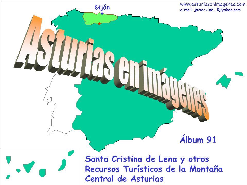 1 Asturias - Álbum 91 Gijón Santa Cristina de Lena y otros Recursos Turísticos de la Montaña Central de Asturias Álbum 91 www.asturiasenimagenes.com e