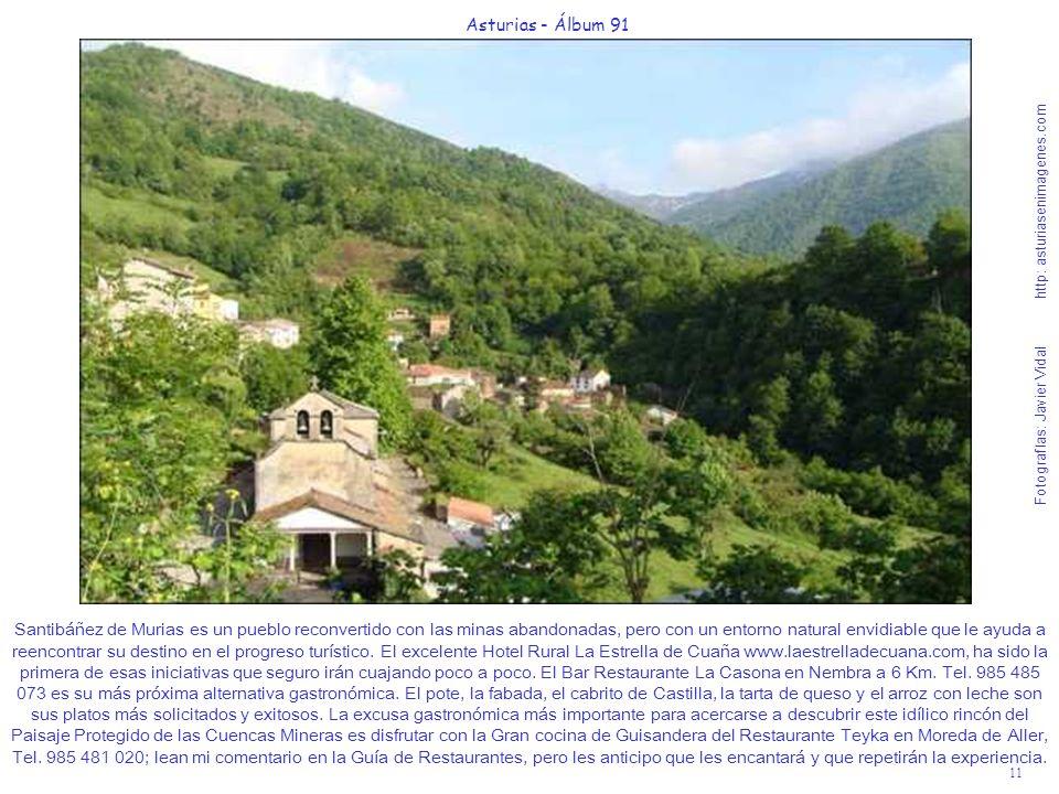 11 Asturias - Álbum 91 Fotografías: Javier Vidal http: asturiasenimagenes.com Santibáñez de Murias es un pueblo reconvertido con las minas abandonadas