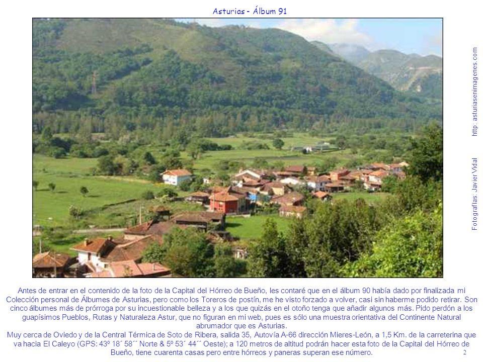 2 Asturias - Álbum 91 Fotografías: Javier Vidal http: asturiasenimagenes.com Antes de entrar en el contenido de la foto de la Capital del Hórreo de Bu