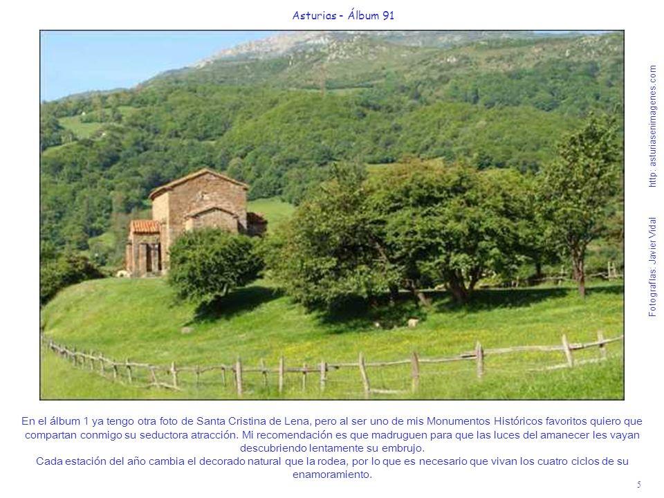 5 Asturias - Álbum 91 Fotografías: Javier Vidal http: asturiasenimagenes.com En el álbum 1 ya tengo otra foto de Santa Cristina de Lena, pero al ser u