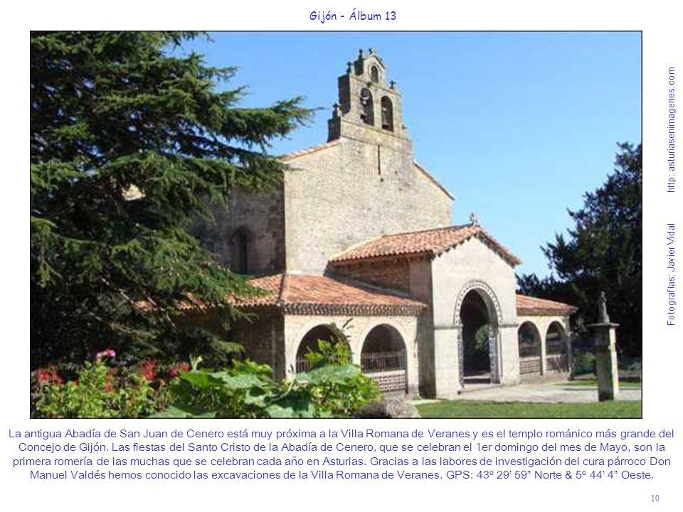 10 Gijón - Álbum 13 Fotografías: Javier Vidal http: asturiasenimagenes.com La antigua Abadía de San Juan de Cenero está muy próxima a la Villa Romana