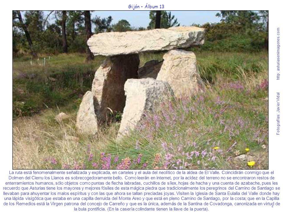 4 Gijón - Álbum 13 Fotografías: Javier Vidal http: asturiasenimagenes.com La ruta está fenomenalmente señalizada y explicada, en carteles y el aula de