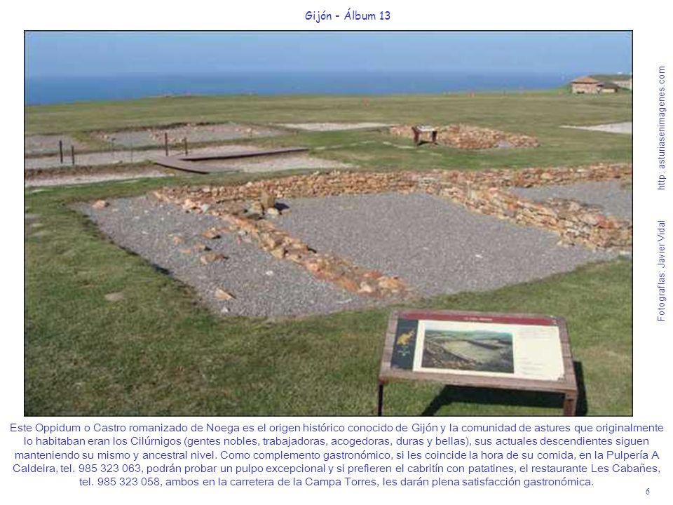 6 Gijón - Álbum 13 Fotografías: Javier Vidal http: asturiasenimagenes.com Este Oppidum o Castro romanizado de Noega es el origen histórico conocido de