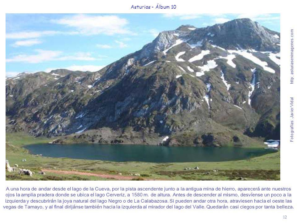12 Asturias - Álbum 10 Fotografías: Javier Vidal http: asturiasenimagenes.com A una hora de andar desde el lago de la Cueva, por la pista ascendente j