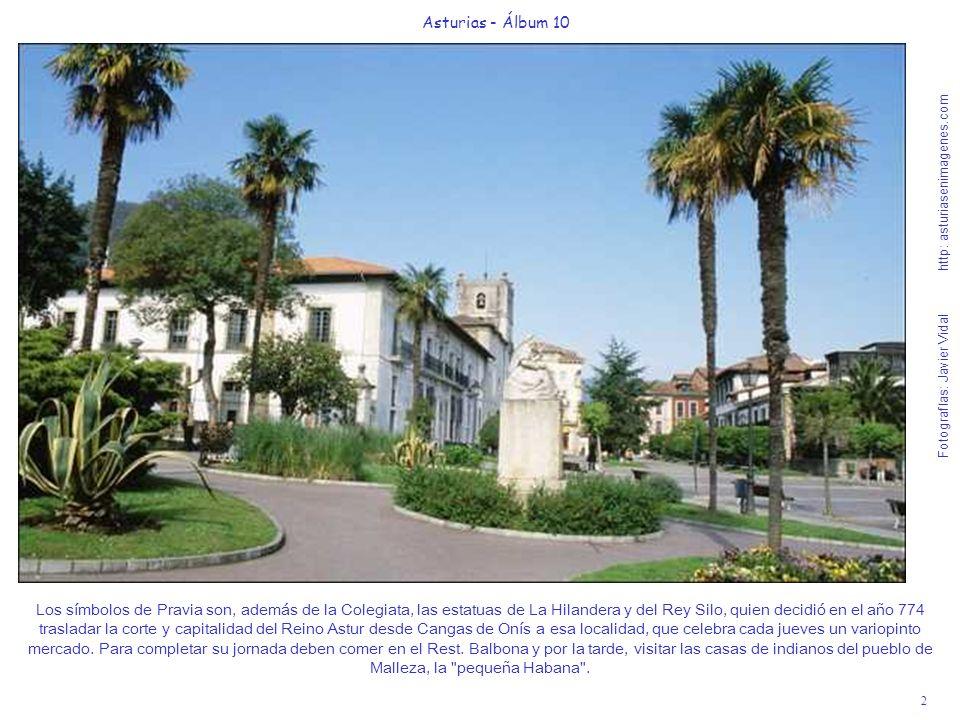 2 Asturias - Álbum 10 Fotografías: Javier Vidal http: asturiasenimagenes.com Los símbolos de Pravia son, además de la Colegiata, las estatuas de La Hi