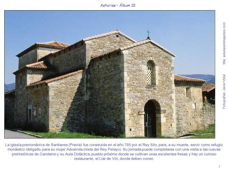 3 Asturias - Álbum 10 Fotografías: Javier Vidal http: asturiasenimagenes.com La iglesia prerrománica de Santianes (Pravia) fue construida en el año 78