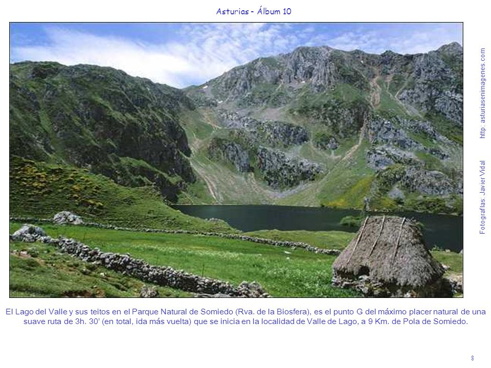 8 Asturias - Álbum 10 Fotografías: Javier Vidal http: asturiasenimagenes.com El Lago del Valle y sus teitos en el Parque Natural de Somiedo (Rva. de l