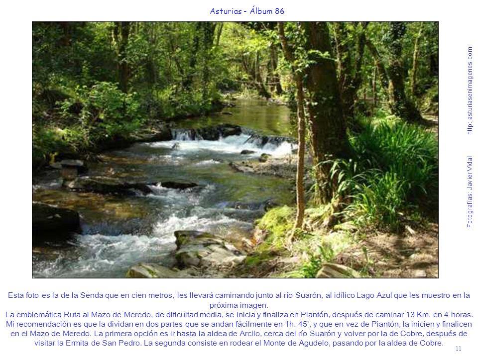 11 Asturias - Álbum 86 Fotografías: Javier Vidal http: asturiasenimagenes.com Esta foto es la de la Senda que en cien metros, les llevará caminando ju