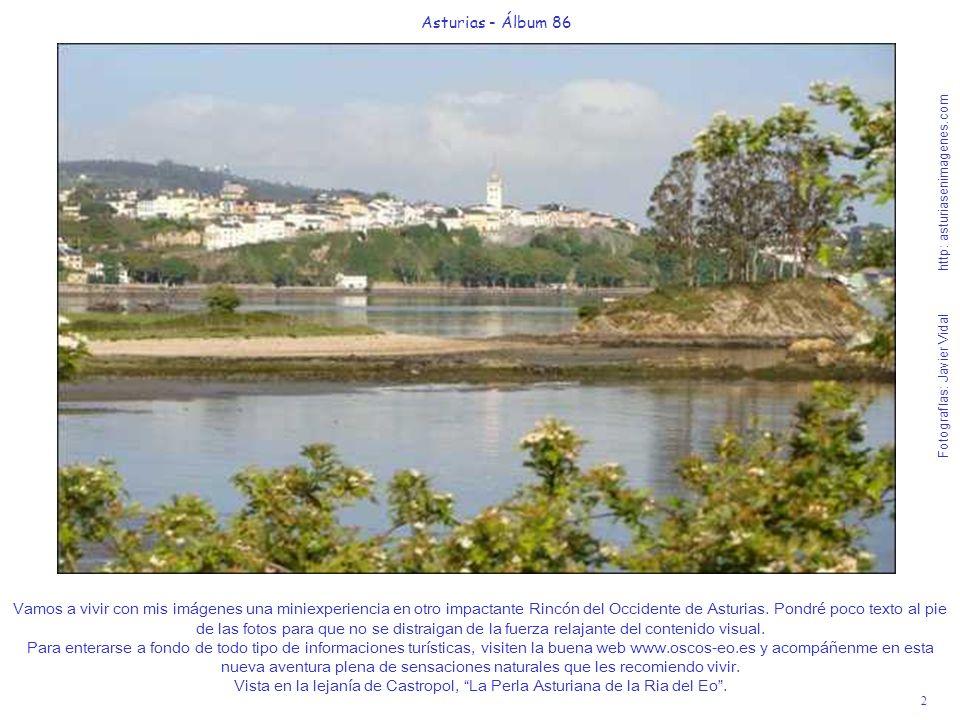 2 Asturias - Álbum 86 Fotografías: Javier Vidal http: asturiasenimagenes.com Vamos a vivir con mis imágenes una miniexperiencia en otro impactante Rin