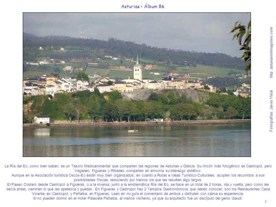 3 Asturias - Álbum 86 Fotografías: Javier Vidal http: asturiasenimagenes.com La Ría del Eo, como bien saben, es un Tesoro Medioambiental que comparten