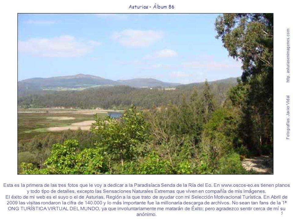 5 Asturias - Álbum 86 Fotografías: Javier Vidal http: asturiasenimagenes.com Esta es la primera de las tres fotos que le voy a dedicar a la Paradisíac