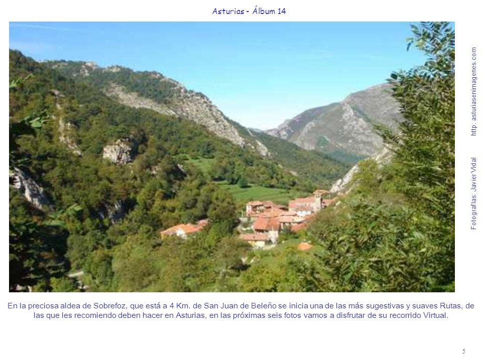 6 Asturias - Álbum 14 Fotografías: Javier Vidal http: asturiasenimagenes.com Son sólo 8 Km.