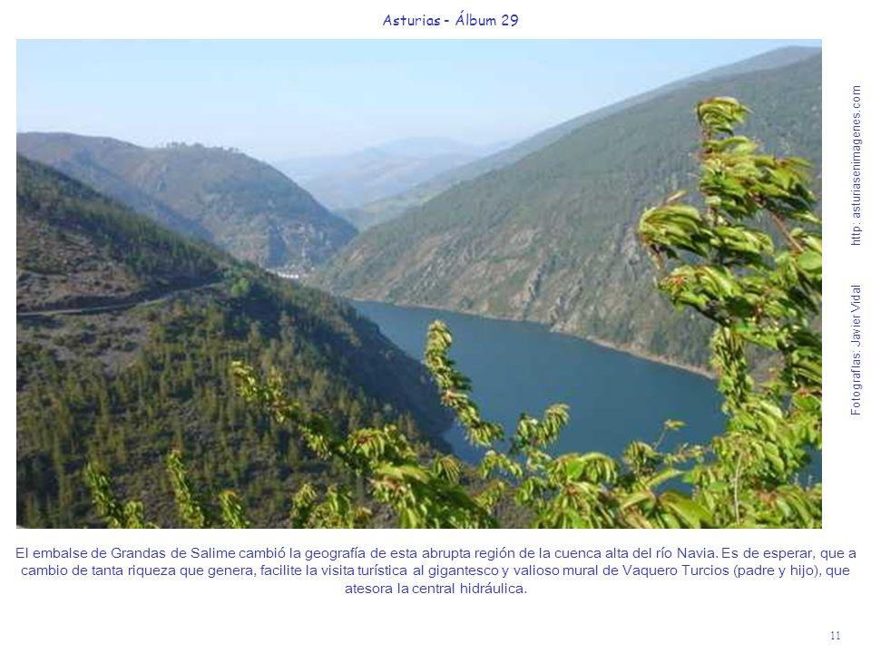 11 Asturias - Álbum 29 Fotografías: Javier Vidal http: asturiasenimagenes.com El embalse de Grandas de Salime cambió la geografía de esta abrupta regi