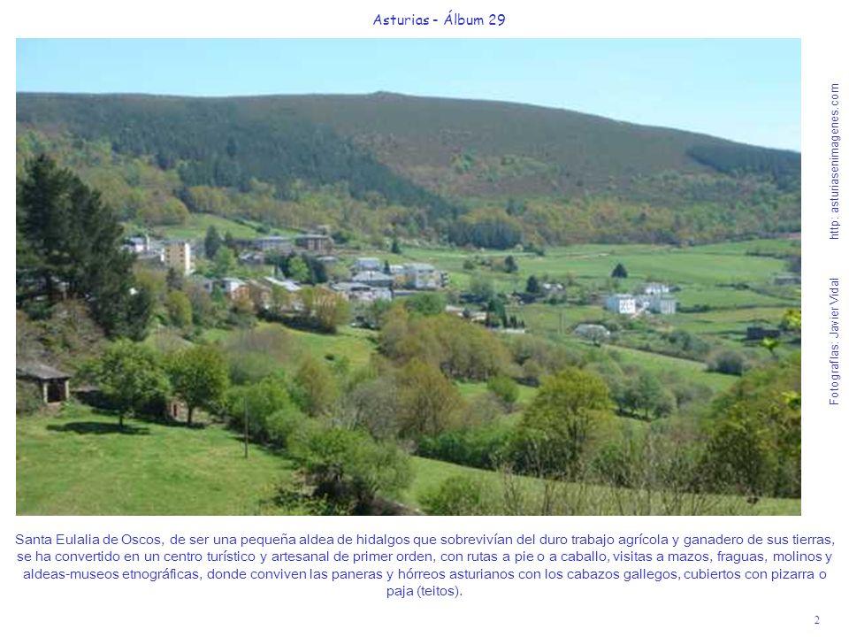2 Asturias - Álbum 29 Fotografías: Javier Vidal http: asturiasenimagenes.com Santa Eulalia de Oscos, de ser una pequeña aldea de hidalgos que sobreviv