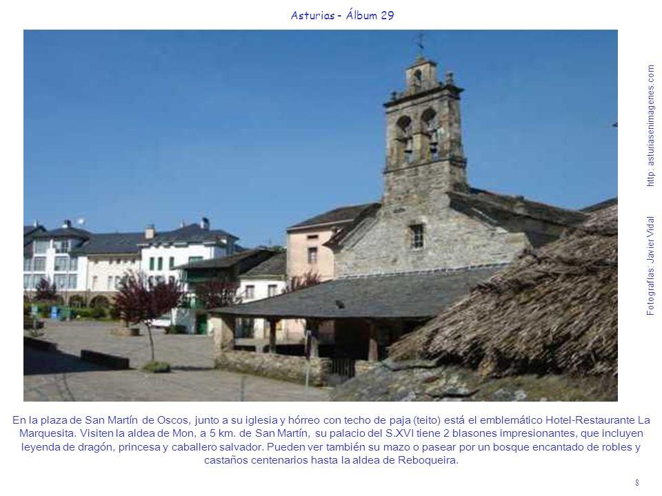 8 Asturias - Álbum 29 Fotografías: Javier Vidal http: asturiasenimagenes.com En la plaza de San Martín de Oscos, junto a su iglesia y hórreo con techo