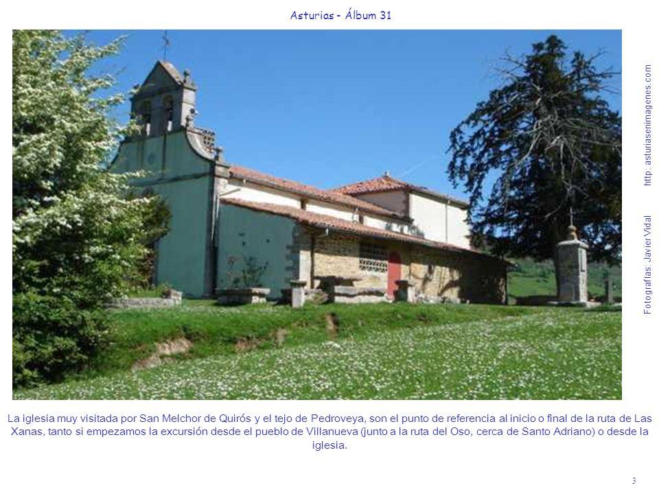 3 Asturias - Álbum 31 Fotografías: Javier Vidal http: asturiasenimagenes.com La iglesia muy visitada por San Melchor de Quirós y el tejo de Pedroveya,