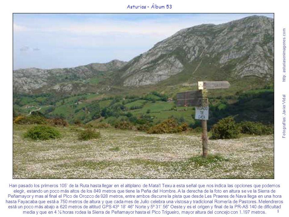 8 Asturias - Álbum 53 Fotografías: Javier Vidal http: asturiasenimagenes.com Han pasado los primeros 105 de la Ruta hasta llegar en el altiplano de Matal Texu a esta señal que nos indica las opciones que podemos elegir, estando un poco más altos de los 849 metros que tiene la Peña del Hombre.