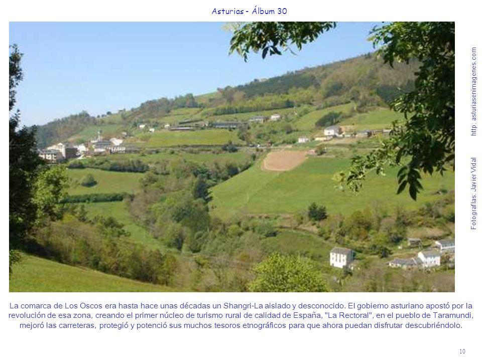10 Asturias - Álbum 30 Fotografías: Javier Vidal http: asturiasenimagenes.com La comarca de Los Oscos era hasta hace unas décadas un Shangri-La aislad