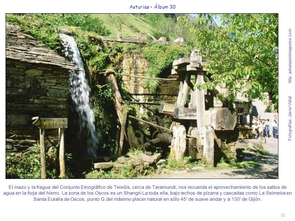 11 Asturias - Álbum 30 Fotografías: Javier Vidal http: asturiasenimagenes.com El mazo y la fragua del Conjunto Etnográfico de Teixóis, cerca de Taramu