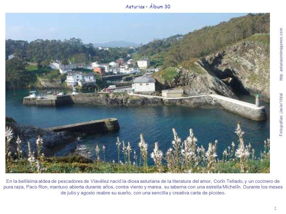 2 Asturias - Álbum 30 Fotografías: Javier Vidal http: asturiasenimagenes.com En la bellísima aldea de pescadores de Viavélez nació la diosa asturiana