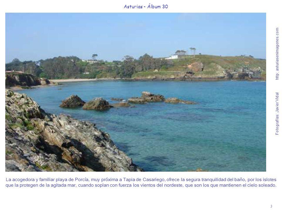 3 Asturias - Álbum 30 Fotografías: Javier Vidal http: asturiasenimagenes.com La acogedora y familiar playa de Porcía, muy próxima a Tapia de Casariego