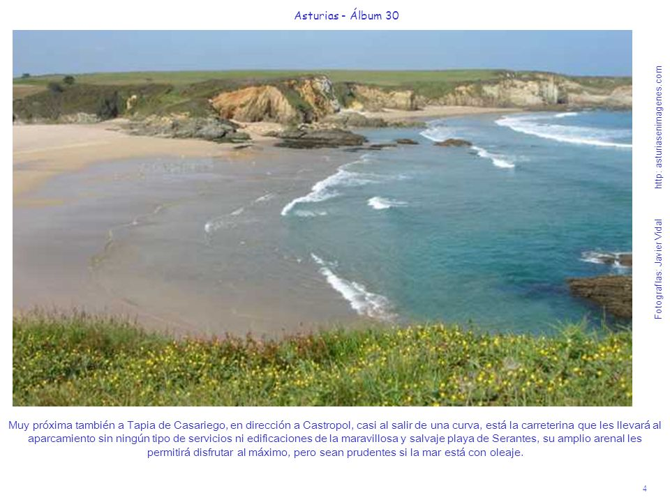 4 Asturias - Álbum 30 Fotografías: Javier Vidal http: asturiasenimagenes.com Muy próxima también a Tapia de Casariego, en dirección a Castropol, casi