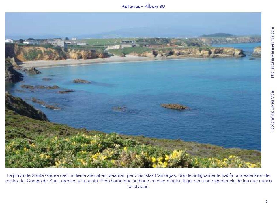 6 Asturias - Álbum 30 Fotografías: Javier Vidal http: asturiasenimagenes.com La playa de Santa Gadea casi no tiene arenal en pleamar, pero las islas P