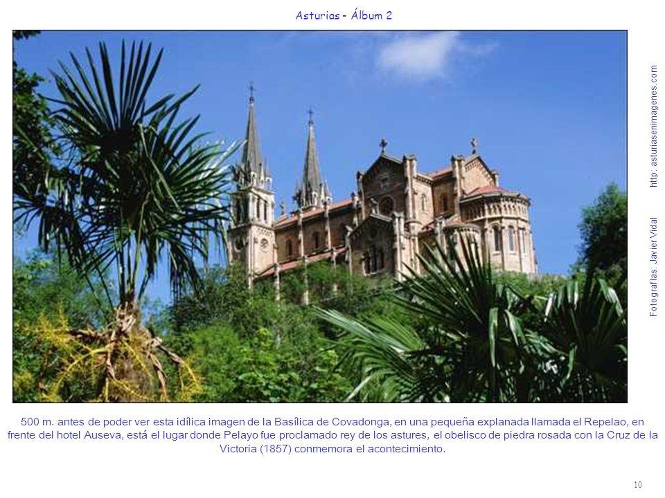 10 Asturias - Álbum 2 Fotografías: Javier Vidal http: asturiasenimagenes.com 500 m. antes de poder ver esta idílica imagen de la Basílica de Covadonga