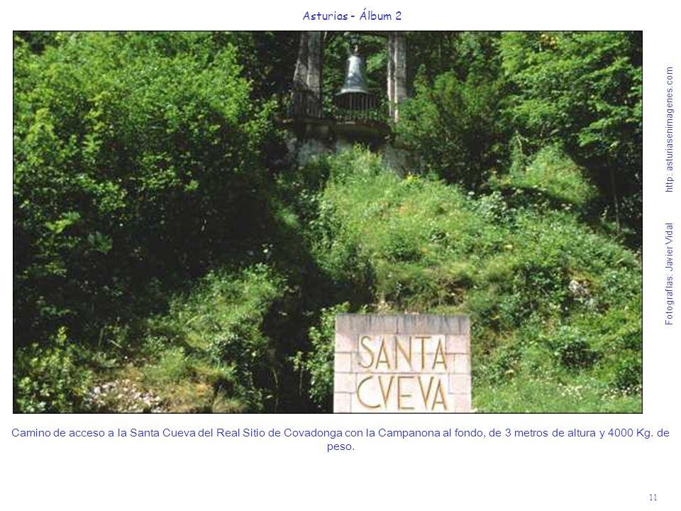 11 Asturias - Álbum 2 Fotografías: Javier Vidal http: asturiasenimagenes.com Camino de acceso a la Santa Cueva del Real Sitio de Covadonga con la Camp