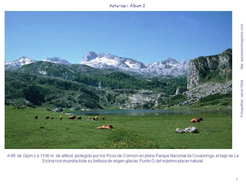 2 Asturias - Álbum 2 Fotografías: Javier Vidal http: asturiasenimagenes.com A 98 de Gijón y a 1108 m. de altitud, protegido por los Picos de Cornión e