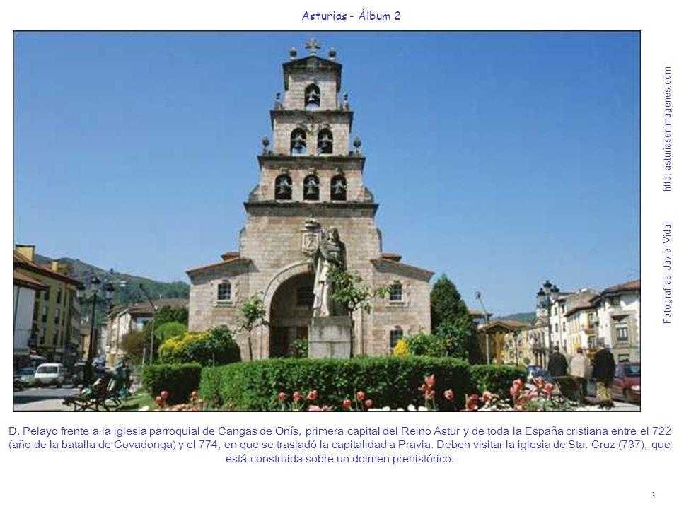 3 Asturias - Álbum 2 Fotografías: Javier Vidal http: asturiasenimagenes.com D. Pelayo frente a la iglesia parroquial de Cangas de Onís, primera capita