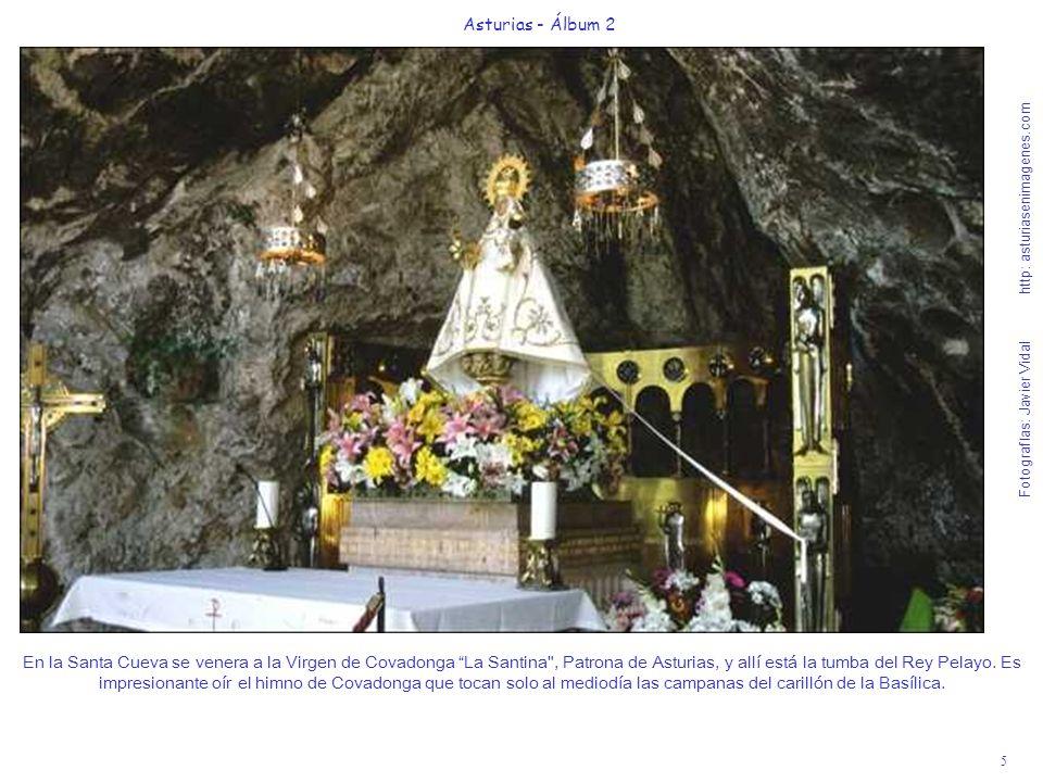 6 Asturias - Álbum 2 Fotografías: Javier Vidal http: asturiasenimagenes.com La estatua de Don Pelayo en bronce (1964), preside la explanada de acceso a la basílica de Covadonga, dando las gracias a la Santina Patrona de Asturias.
