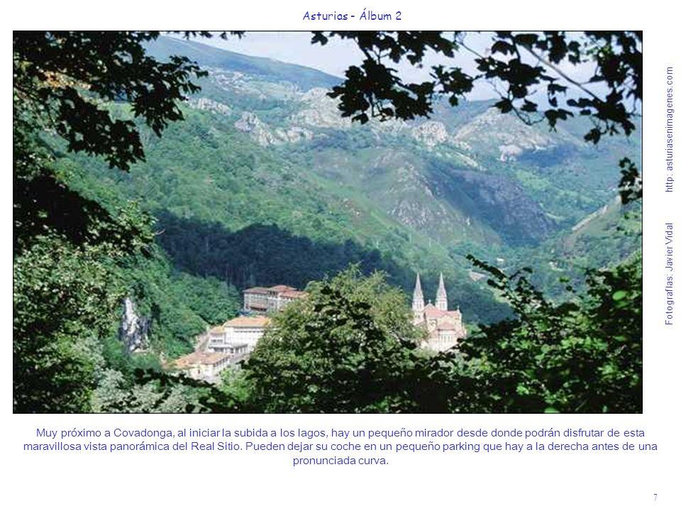 8 Asturias - Álbum 2 Fotografías: Javier Vidal http: asturiasenimagenes.com En la Santa Cueva, con la ayuda de la Virgen de Covadonga, la Santina , inició el Rey Pelayo la Reconquista en el año 722, derrotando a los árabes.
