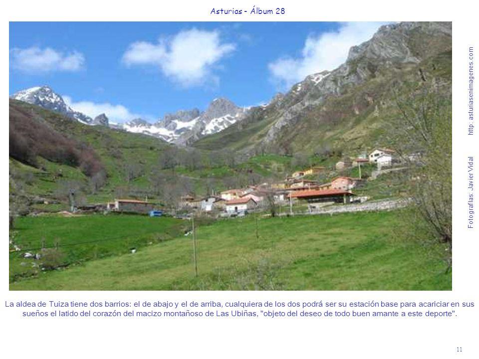 11 Asturias - Álbum 28 Fotografías: Javier Vidal http: asturiasenimagenes.com La aldea de Tuiza tiene dos barrios: el de abajo y el de arriba, cualqui