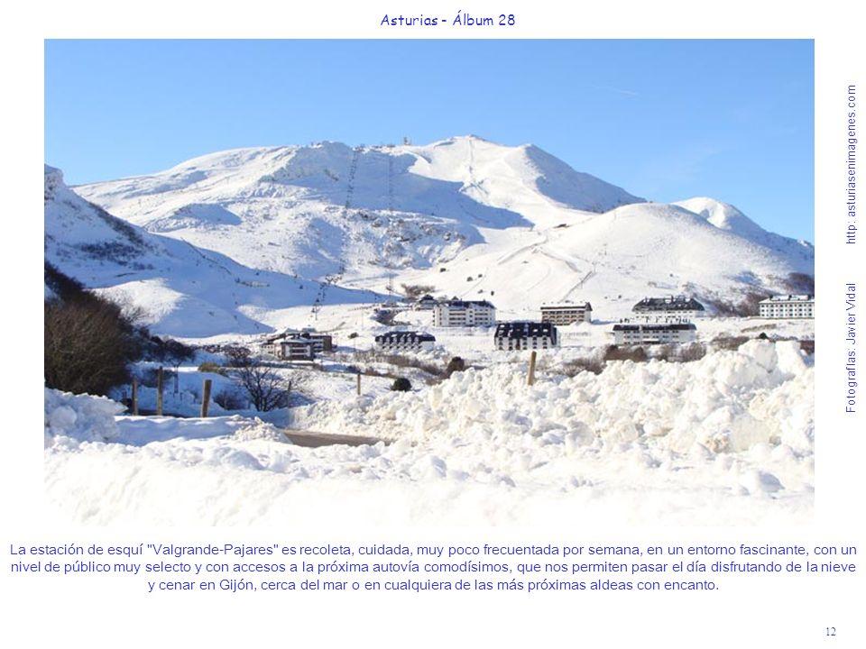 12 Asturias - Álbum 28 Fotografías: Javier Vidal http: asturiasenimagenes.com La estación de esquí