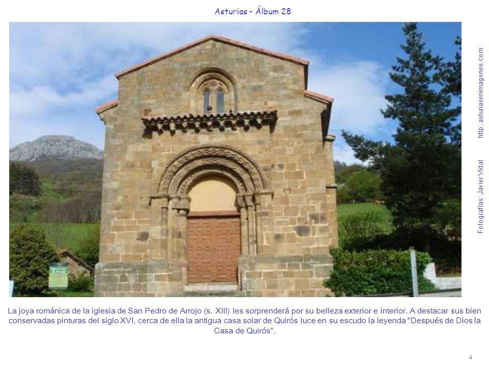 4 Asturias - Álbum 28 Fotografías: Javier Vidal http: asturiasenimagenes.com La joya románica de la iglesia de San Pedro de Arrojo (s. XIII) les sorpr