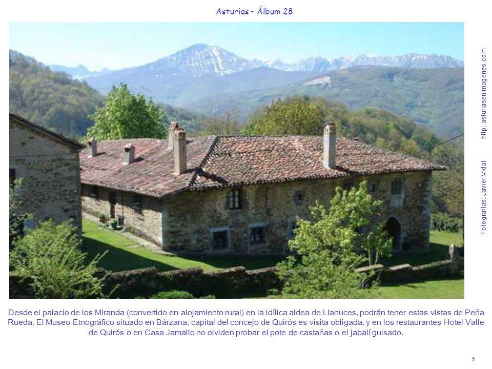 6 Asturias - Álbum 28 Fotografías: Javier Vidal http: asturiasenimagenes.com Desde el palacio de los Miranda (convertido en alojamiento rural) en la i