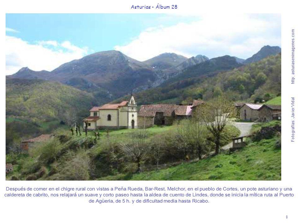 8 Asturias - Álbum 28 Fotografías: Javier Vidal http: asturiasenimagenes.com Después de comer en el chigre rural con vistas a Peña Rueda, Bar-Rest. Me