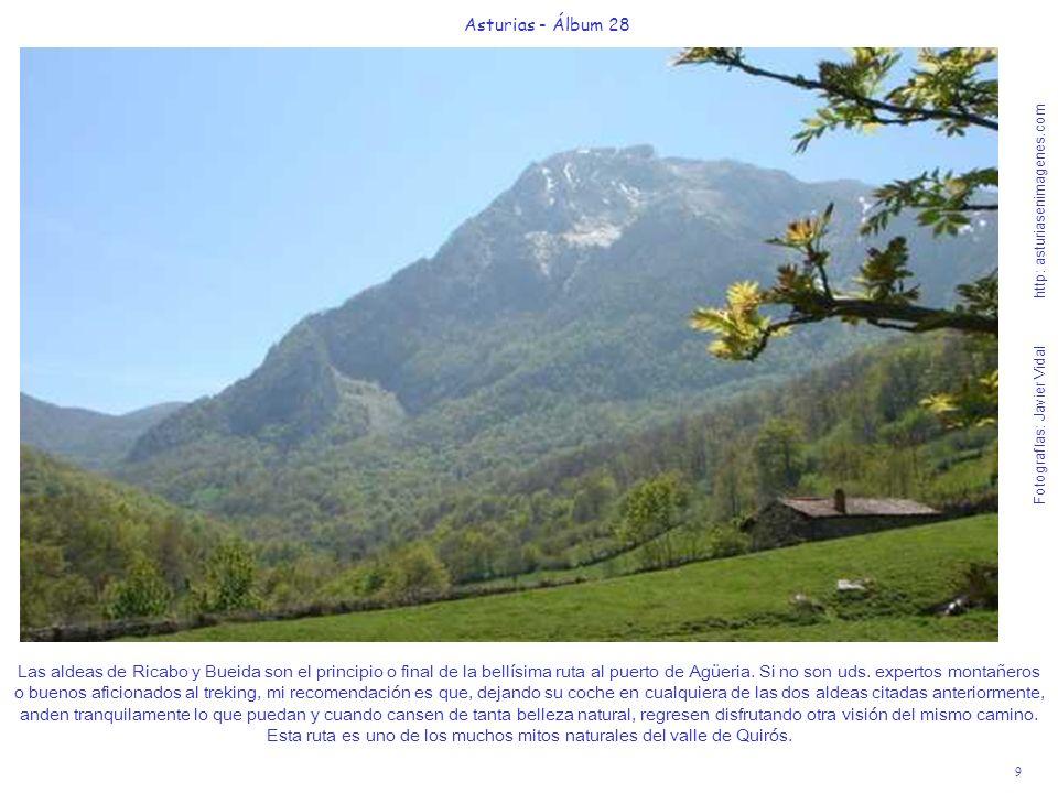 9 Asturias - Álbum 28 Fotografías: Javier Vidal http: asturiasenimagenes.com Las aldeas de Ricabo y Bueida son el principio o final de la bellísima ru