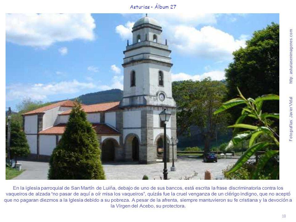 10 Asturias - Álbum 27 Fotografías: Javier Vidal http: asturiasenimagenes.com En la iglesia parroquial de San Martín de Luiña, debajo de uno de sus ba